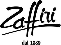 ZAFFIRI DAL 1889