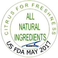 MARBYS ALL NATURAL INGREDIENTS CITRUS FOR FRESHNESS US FDA MAY 2017