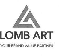 LOMB ART YOUR BRAND VALUE PARTNER