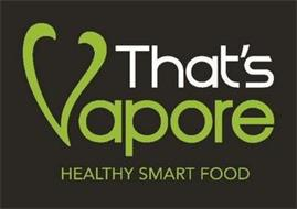 THAT'S VAPORE HEALTHY SMART FOOD