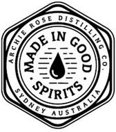 MADE IN GOOD SPIRITS ARCHIE ROSE DISTILLING CO. SYDNEY AUSTRALIA