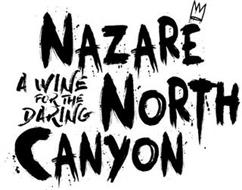 NAZARÉ NORTH CANYON A WINE FOR THE DARING