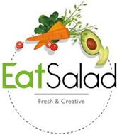 EAT SALAD FRESH & CREATIVE