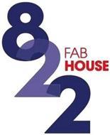 822 FAB HOUSE