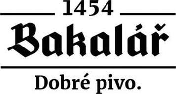 1454 BAKALÁR DOBRÉ PIVO.