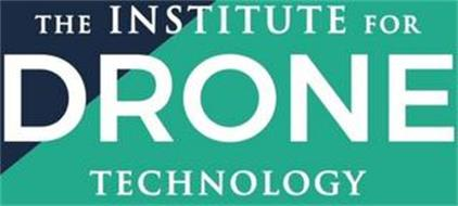 THE INSTITUTE FOR DRONE TECHNOLOGY