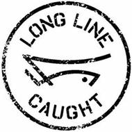 LONG LINE CAUGHT