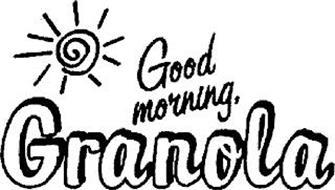 GOOD MORNING, GRANOLA