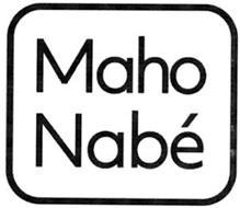 MAHO NABÉ