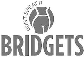 BRIDGETS DON'T SWEAT IT