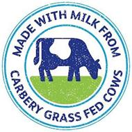 MADE WITH MILK FROM CARBERY GRASS FED COWS