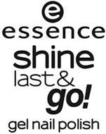 E ESSENCE SHINE LAST & GO! GEL NAIL POLISH