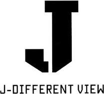 J J-DIFFERENT VIEW
