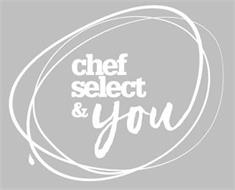 CHEF SELECT & YOU
