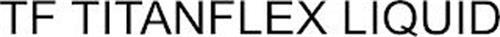 TF TITANFLEX LIQUID