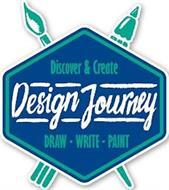 DISCOVER & CREATE DESIGN JOURNEY DRAW WRITE PAINT