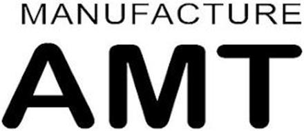 MANUFACTURE AMT