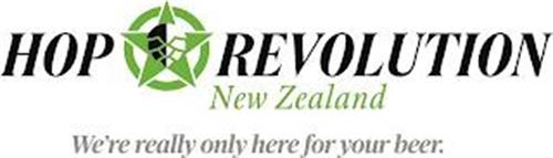 HOP REVOLUTION NEW ZEALAND WE'RE REALLYONLY HERE FOR YOUR BEER.