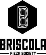 B BRISCOLA PIZZA SOCIETY