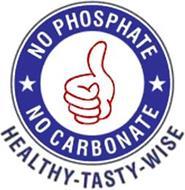 NO PHOSPHATE NO CARBONATE HEALTHY-TASTY-WISE