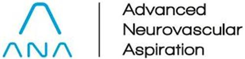 A ANA ADVANCED NEUROVASCULAR ASPIRATION