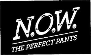 N.O.W. THE PERFECT PANTS