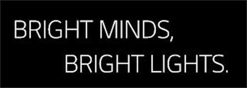 BRIGHT MINDS, BRIGHT LIGHTS.