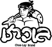 CHOA-LAY BRAND