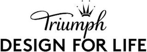 TRIUMPH DESIGN FOR LIFE