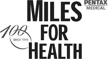 MILES FOR HEALTH PENTAX MEDICAL 100 SINCE 1919