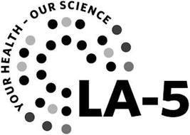 LA-5 YOUR HEALTH - OUR SCIENCE