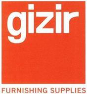 GIZIR FURNISHING SUPPLIES