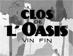 CLOS DE L´OASIS VIN FIN