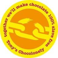 TONY'S CHOCOLONELY TOGETHER WE'LL MAKE CHOCOLATE 100% SLAVE FREE