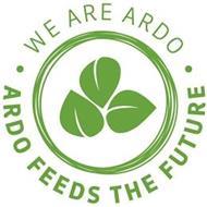 ·WE ARE ARDO· - ARDO FEEDS THE FUTURE