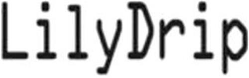 LILYDRIP