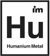 IM HU HUMANIUM METAL