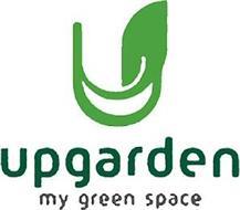 U UPGARDEN MY GREEN SPACE