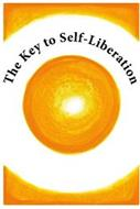 THE KEY TO SELF-LIBERATION