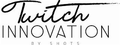 TWITCH INNOVATION BY SHOTS
