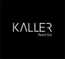 KALLER REACH OUT