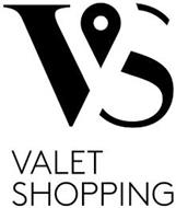 VS VALET SHOPPING