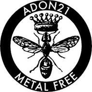 ADON21 METAL FREE