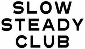 SLOW STEADY CLUB