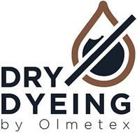 DRY DYEING BY OLMETEX