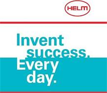 HELM INVENT SUCCESS. EVERY DAY.
