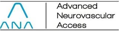 A ANA ADVANCED NEUROVASCULAR ACCESS