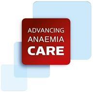 ADVANCING ANAEMIA CARE