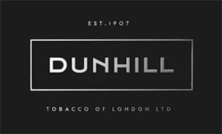 EST.1907 DUNHILL TOBACCO OF LONDON LTD