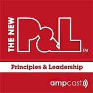 THE NEW P&L PRINCIPLES & LEADERSHIP AMPCAST